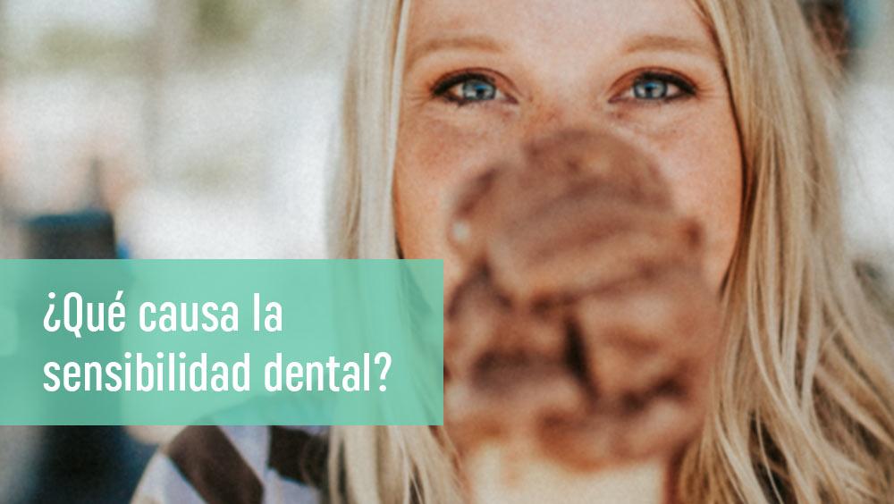 ¿Cuál es la causa de los dientes sensibles? ¿Cómo se trata la sensibilidad dental?